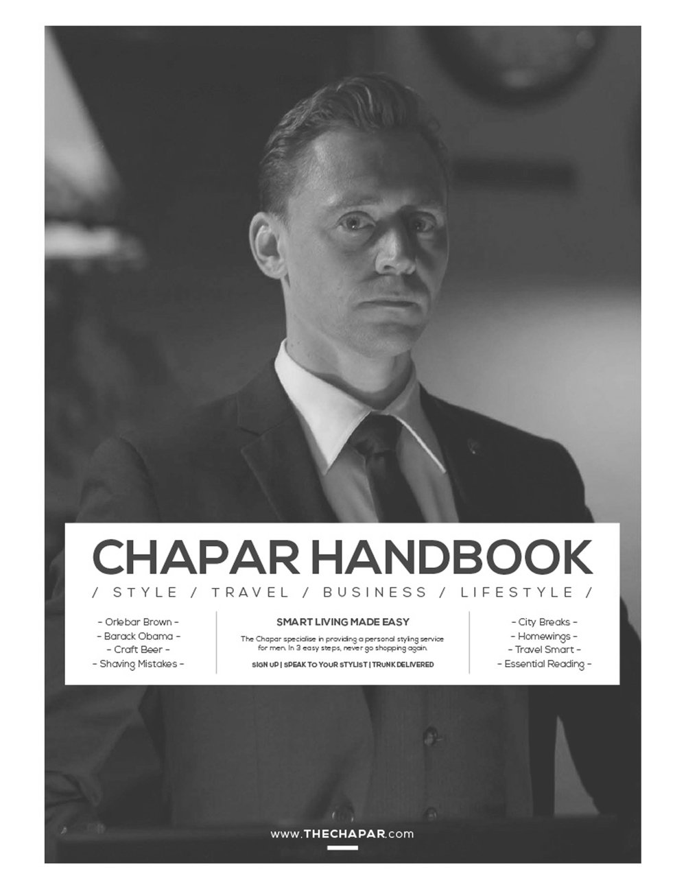 www.thechapar.com   The Chapar Handbook is the perfect companion for every Chapar Man - those that love clothes, but hate to shop! The Handbook delivers the latest on quality fashion, culture and travel.   See issue one here.