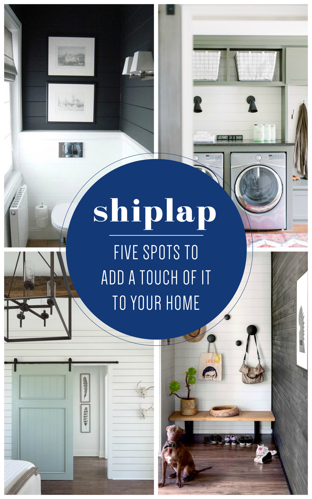 Five spots to add a touch of shiplap to your home: in bathrooms, entryways, laundry roomss, bedrooms, and fireplaces. Add some Fixer Upper style to your home!