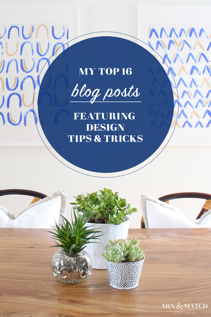 I dug through the Mix & Match Design Company blog archives to round up my top design tips and tricks for decorating your home and I've got 16 good ones to share with you! It covers everything from how to hang your curtains properly to picking paint to making your small space feel bigger! Head on over and check it out! #designtips #decoratingtips #howtodecorate