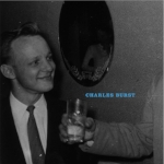 Charles Burst   Come Home and Feast  Label: Ernest Jenning Released on 1/27/09    AE