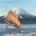 Rainwater Place EP Label: Furious Hooves Released 11/3/17 Songwriter, Performer, Recording + Mixing + Mastering Engineer