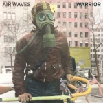 Air Waves   Warrior  Label: Western Vinyl Released  on 4/6/2018    P/S
