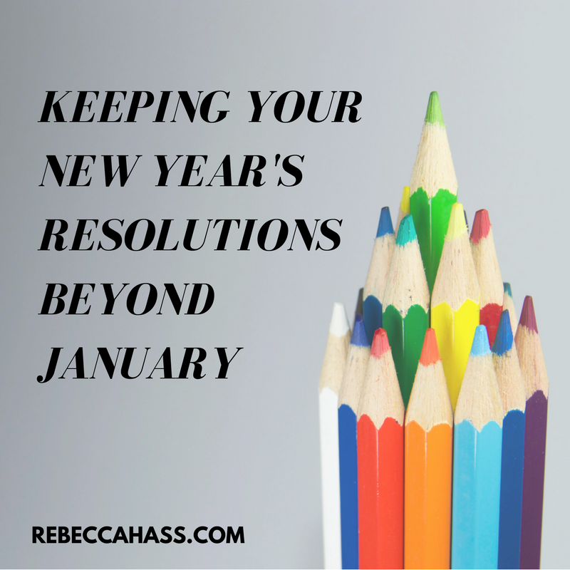 KEEPING-YOUR-NEW-YEARS-RESOLUTIONS-Rebecca-Hass.png