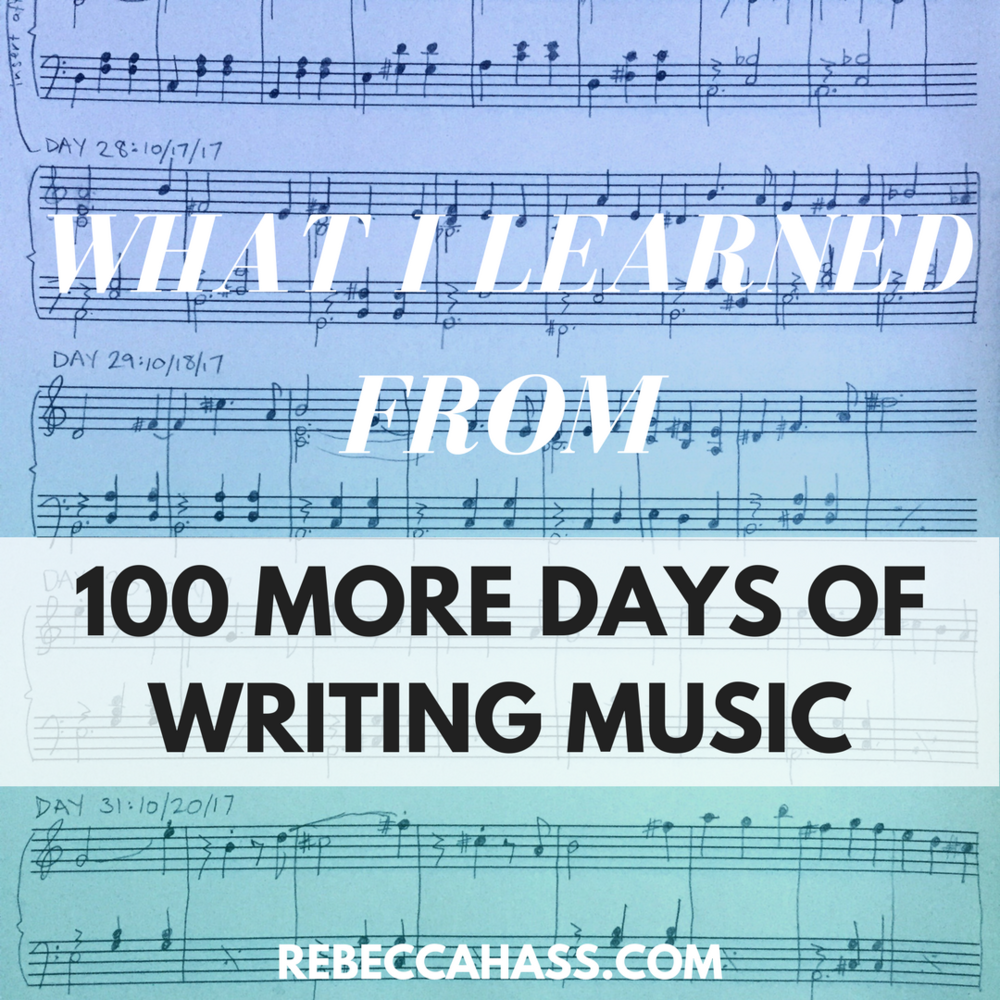 WHAT-I-LEARNED-FROM-100-MORE-DAYS-OF-WRITING-MUSIC-Rebecca-Hass.png