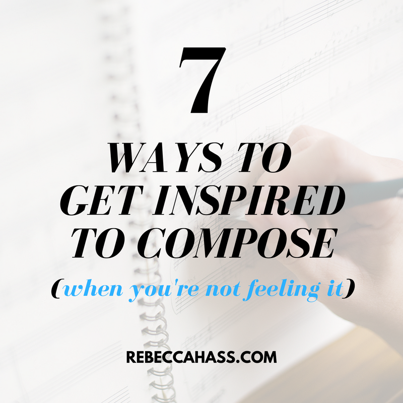 7 WAYS TO GET INSPIRED TO COMPOSE.png