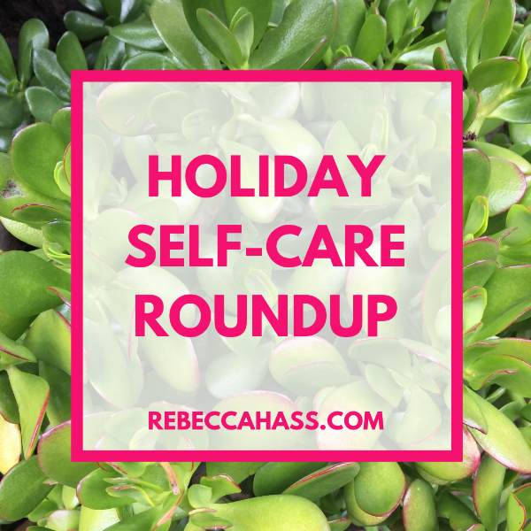 Rebecca-Hass-Coaching-Creative-Wellness-Holiday-Self-Care-Roundup.png