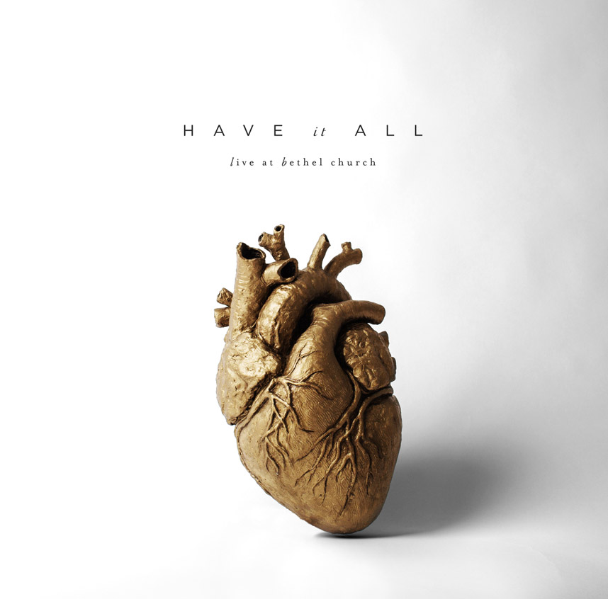 """Bethel Music """"Have It All"""""""