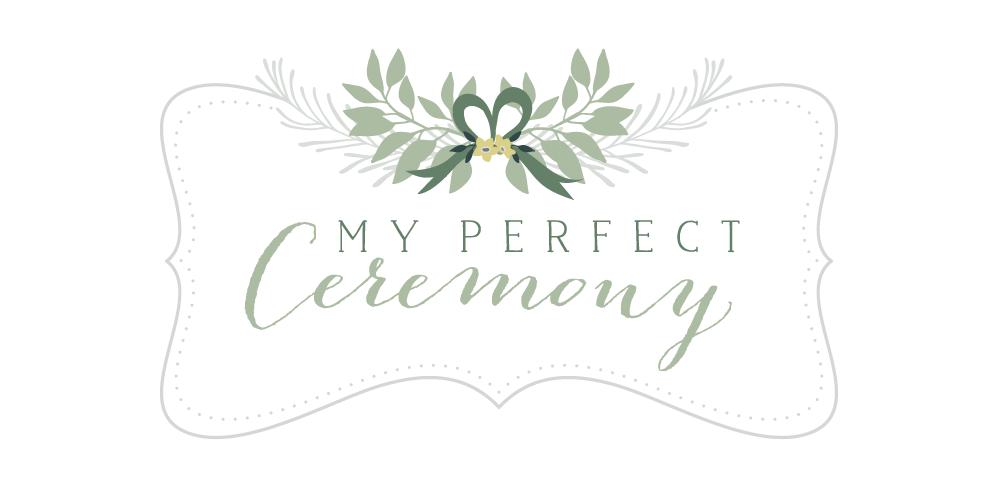 my perfect ceremony