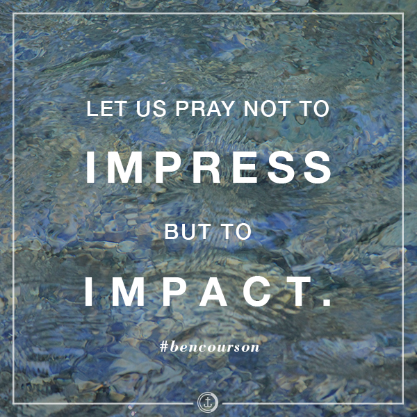 Pray with Intentionality #bencourson