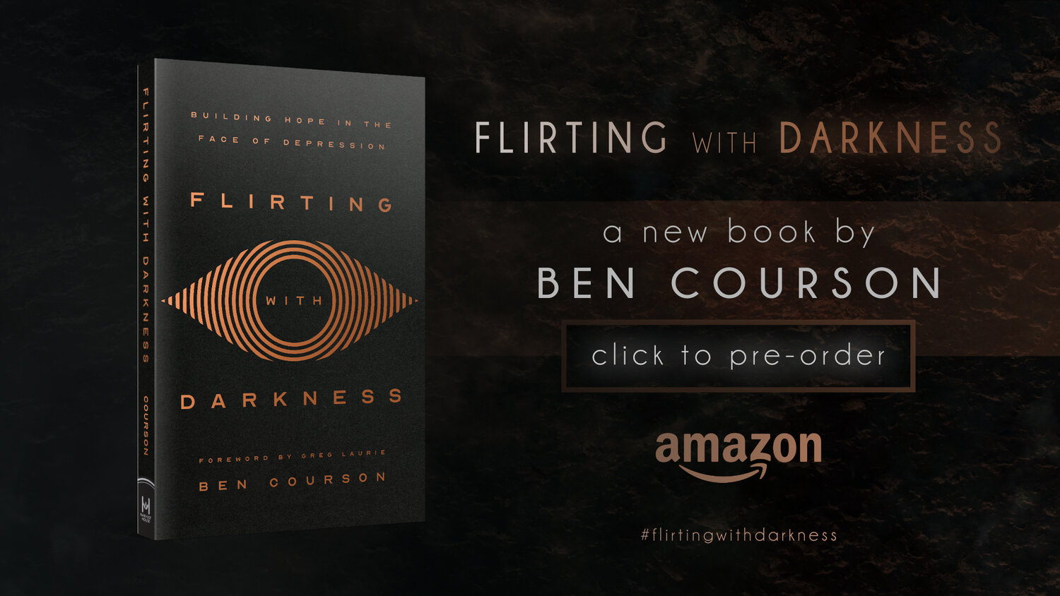 "In New Book ""Flirting With Darkness"", Pastor Ben Courson Shares How God Used His Struggles With Mental Illness and Suicide to Help Others 'Defeat Depression'"