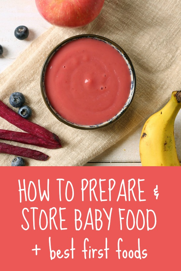How to prepare and store baby food