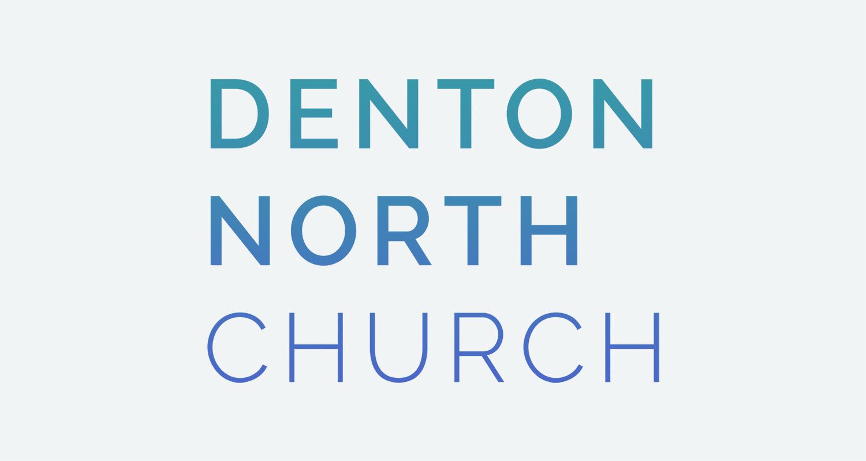 About Us — Denton North Church