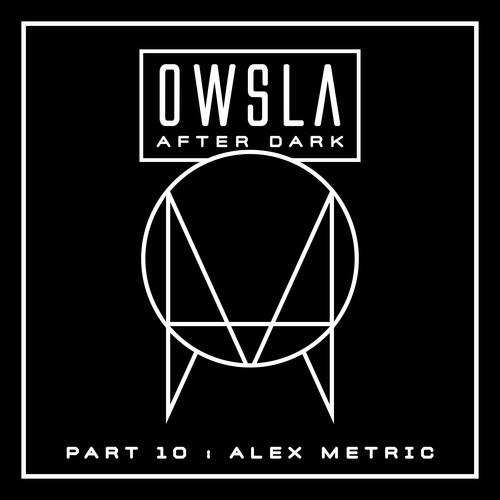 OWSLA // Alex Metric