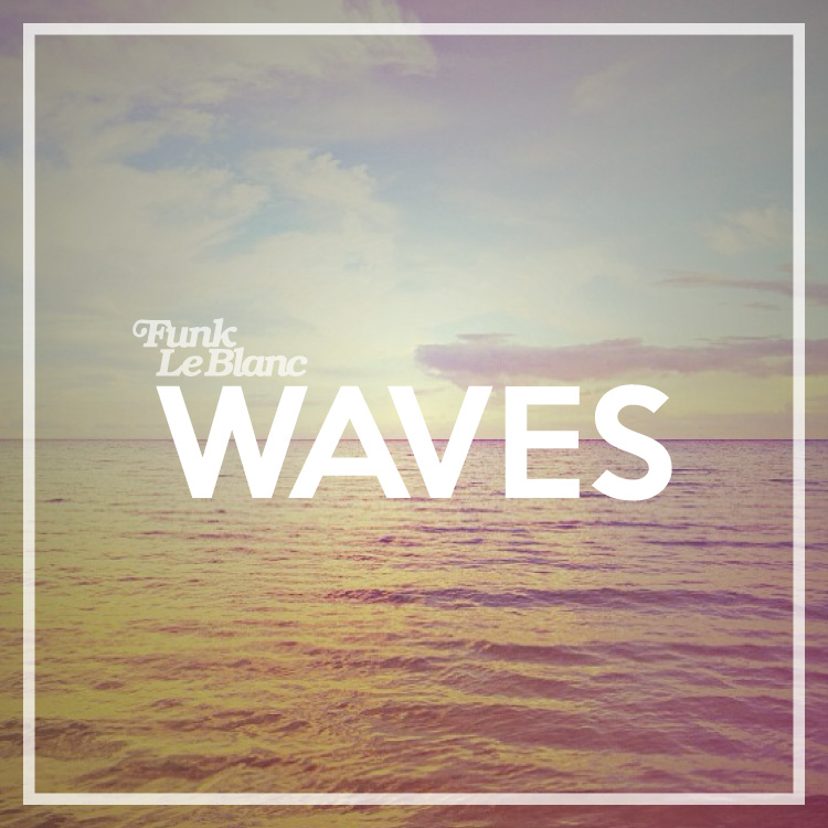 Funk-LeBlanc---Waves