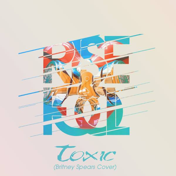 Rise & Fool | Toxic