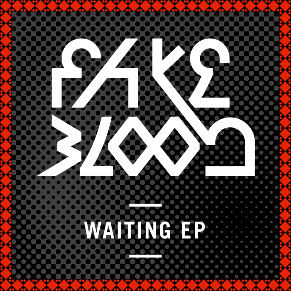 Fake Blood | Waiting EP