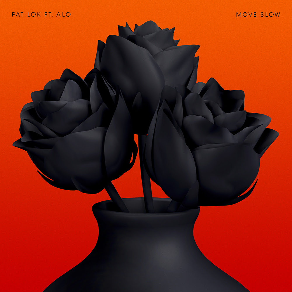 Pat Lok | Move Slow