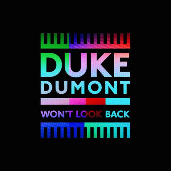 Duke Dumont | Won't Look Back