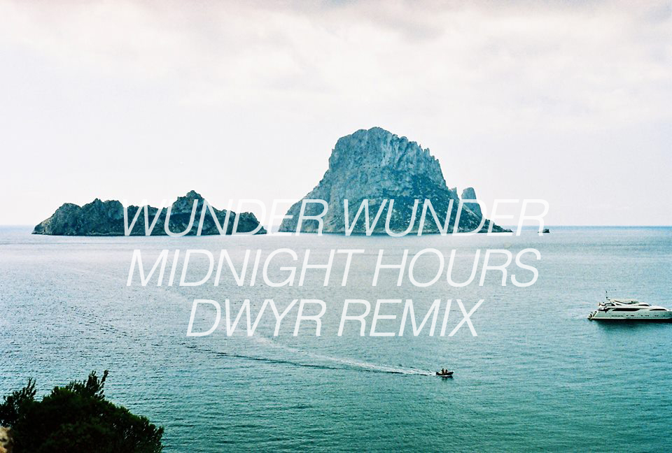 Midnight Hours | DWYR Remix