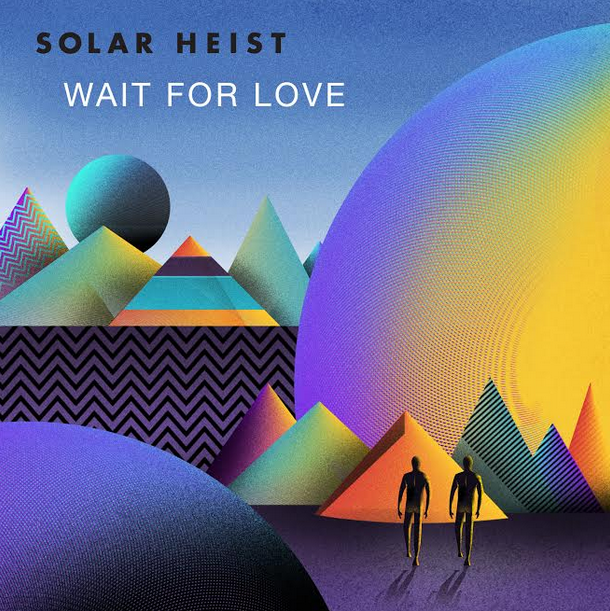 Solar Heist | Wait For Love