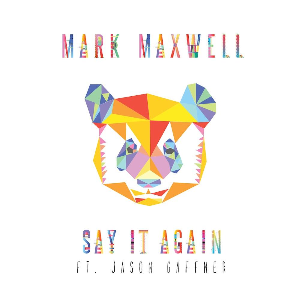 Mark-Maxwell-Say-It-Again