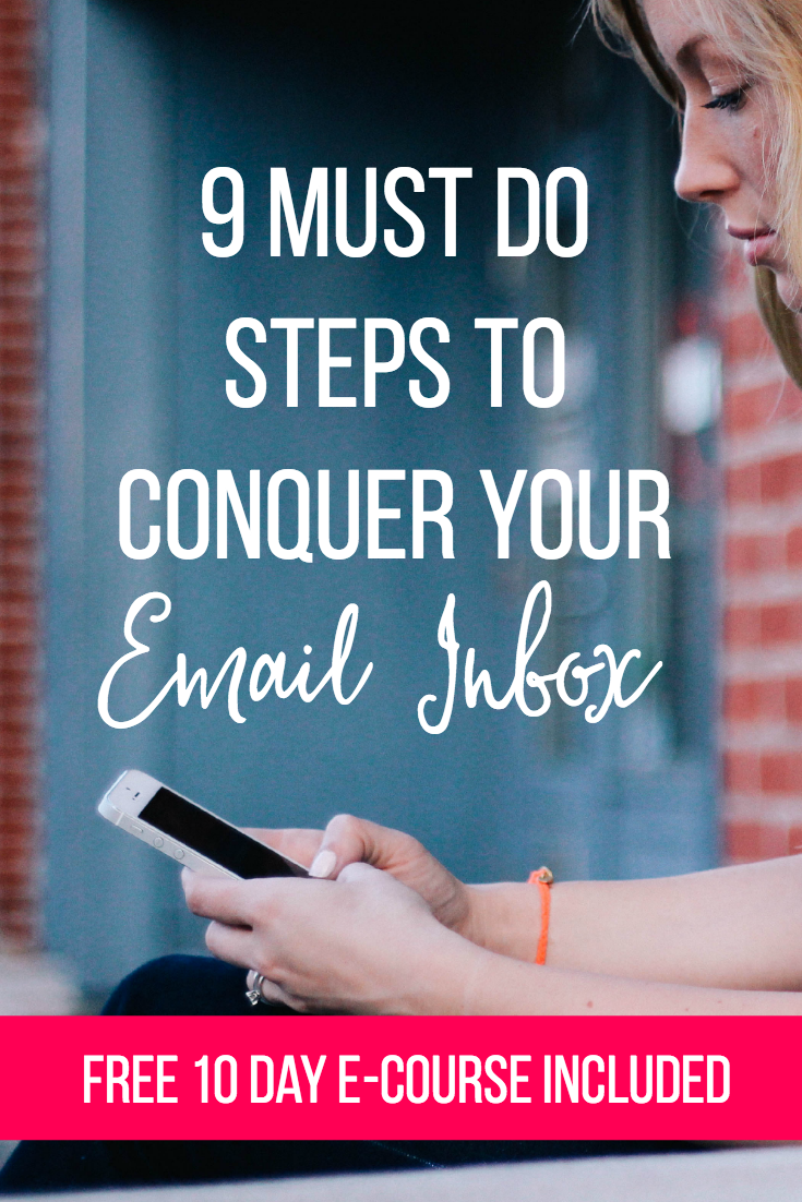 9 Must-Do Steps to Conquer your Email Inbox Overwhelm once and for all | A step-by-step guide to implementing an email system that works for you and your business (AND grab the FREE 10 Day E-Course Streamline your Biz Strategy!)