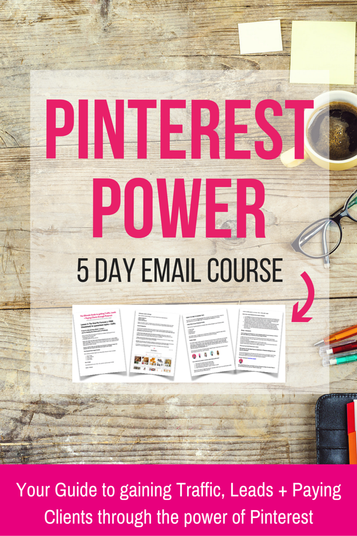 Pinterest Power free 5 day course for creative online entrepreneurs. By the end of this email course, you'll have an exact Pinterest plan in place to build a list, gain leads, and securing paying clients through Pinterest!