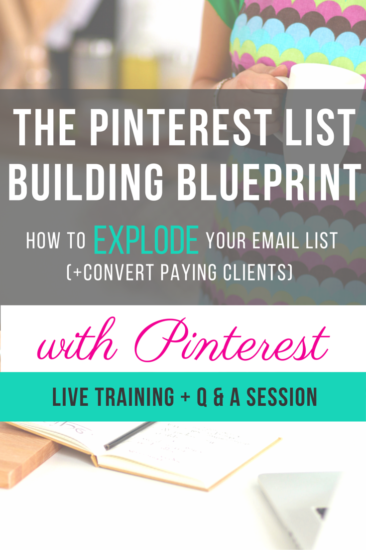 FREE Pinterest Email List Building Workshop! Learn how to EXPLODE your email list (+ gain paying clients) through the power of Pinterest.  Live Training and Q+A Session! Wednesday, December 9th, 2015.
