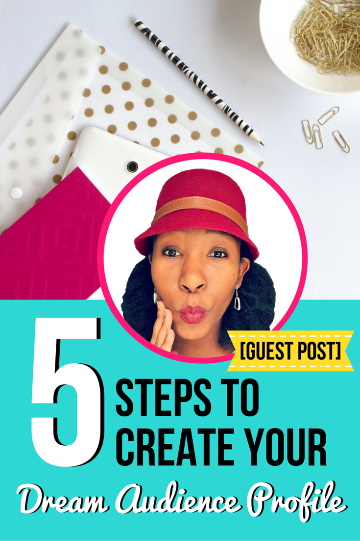 5 Steps to Create Your Dream Audience Profile