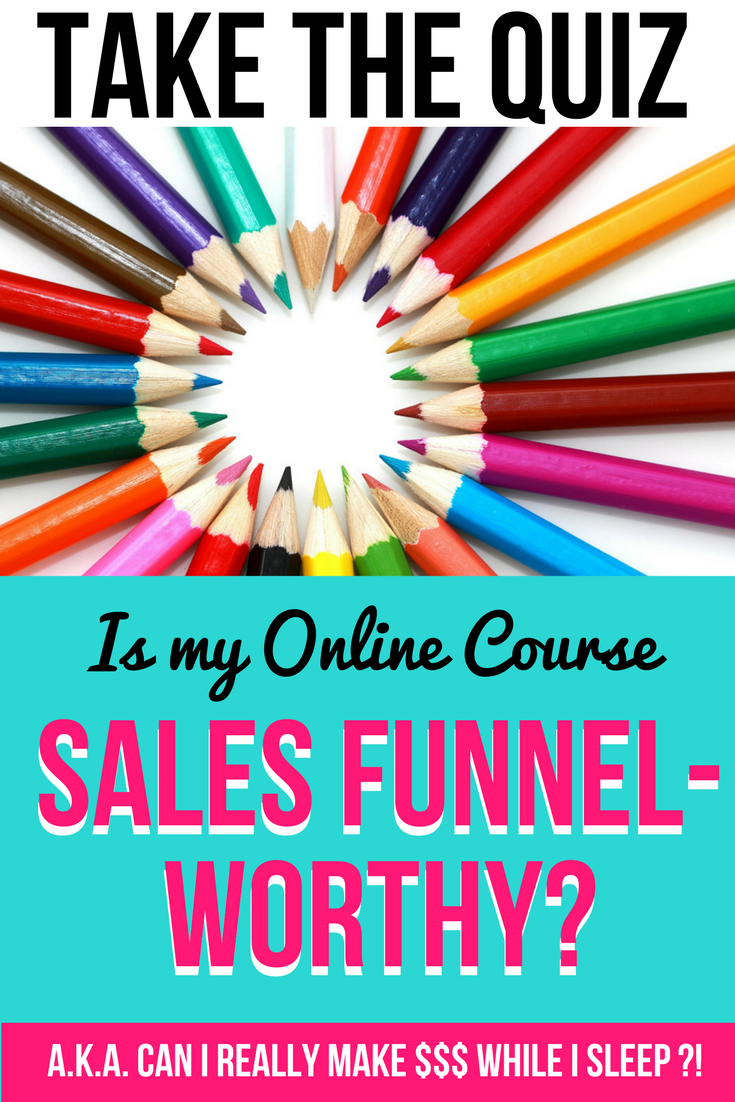 Take the QUIZ: Is your Online Course sales funnel worthy? | passive income | sales funnel | online courses