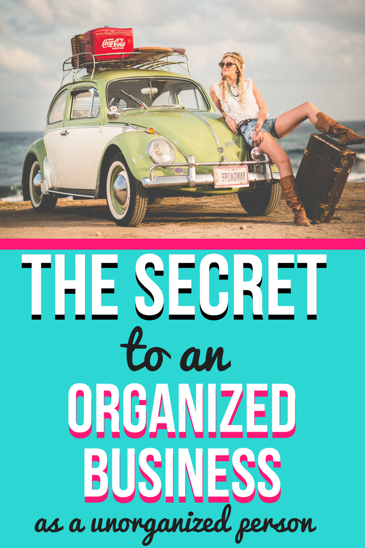 Why you DON'T have to be an Organized Person to have an Organized Business | Not a type-A organizer? No problem! You can still run a productive and profitable business with a few simple tips! | Productivity | Entrepreneur