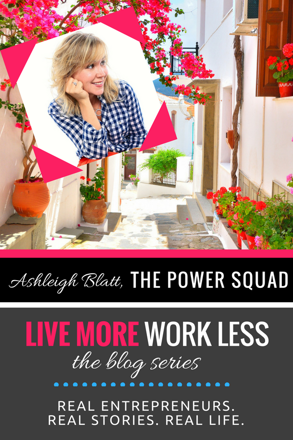 Create a Live More, Work Less Lifestyle as an entrepreneur! Read Ashleigh Blatt's real life story >> #entrepreneur #workfromwherever #livemoreworkless
