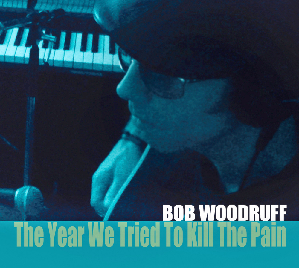Bob Woodruff  The Year We Tried To Kill The Pain COVER L.jpg