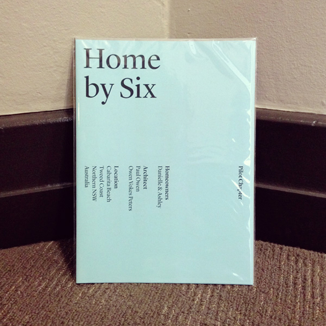 Home by Six pilot chapter: the precursor to a domestic architecture book that draws its content from interviews with clients and their architects, telling the stories of their homes in their own words. $5.00. Photo: Capital P