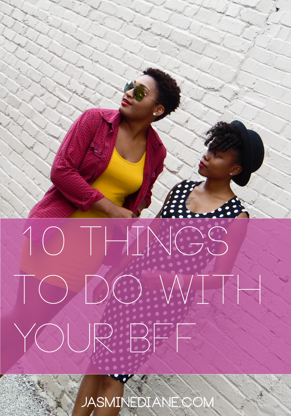 10 Things To Do with your BFF