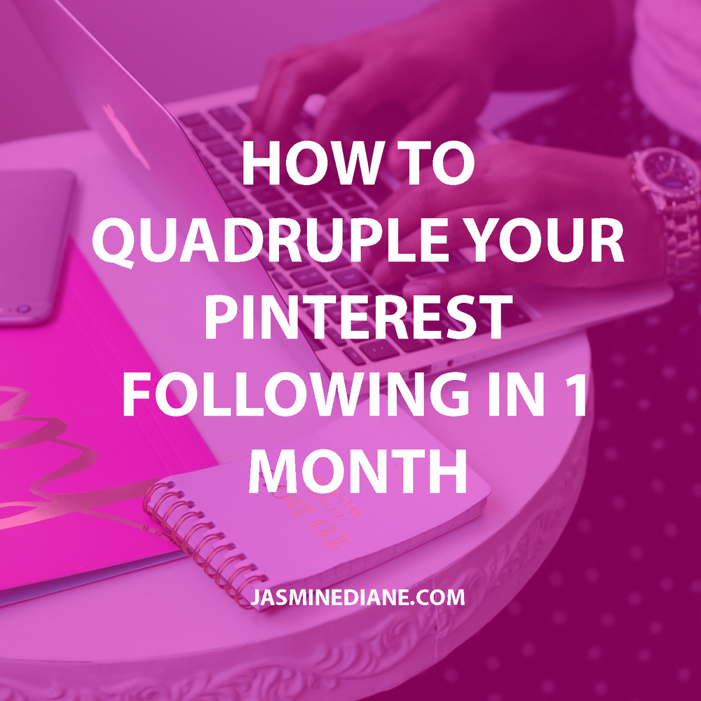 How to Quadruple Your Pinterest Following in 1 Month