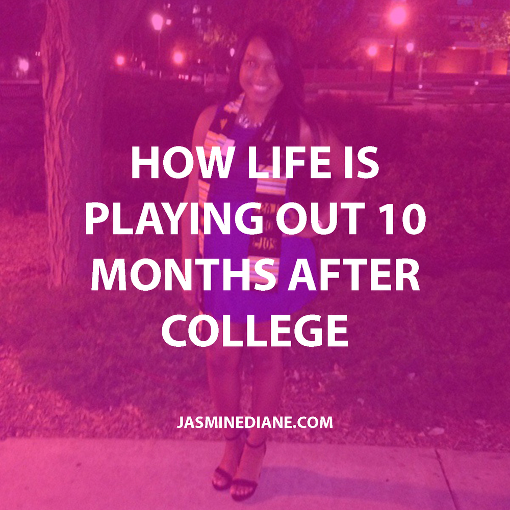 How life is playing out 10 months after college