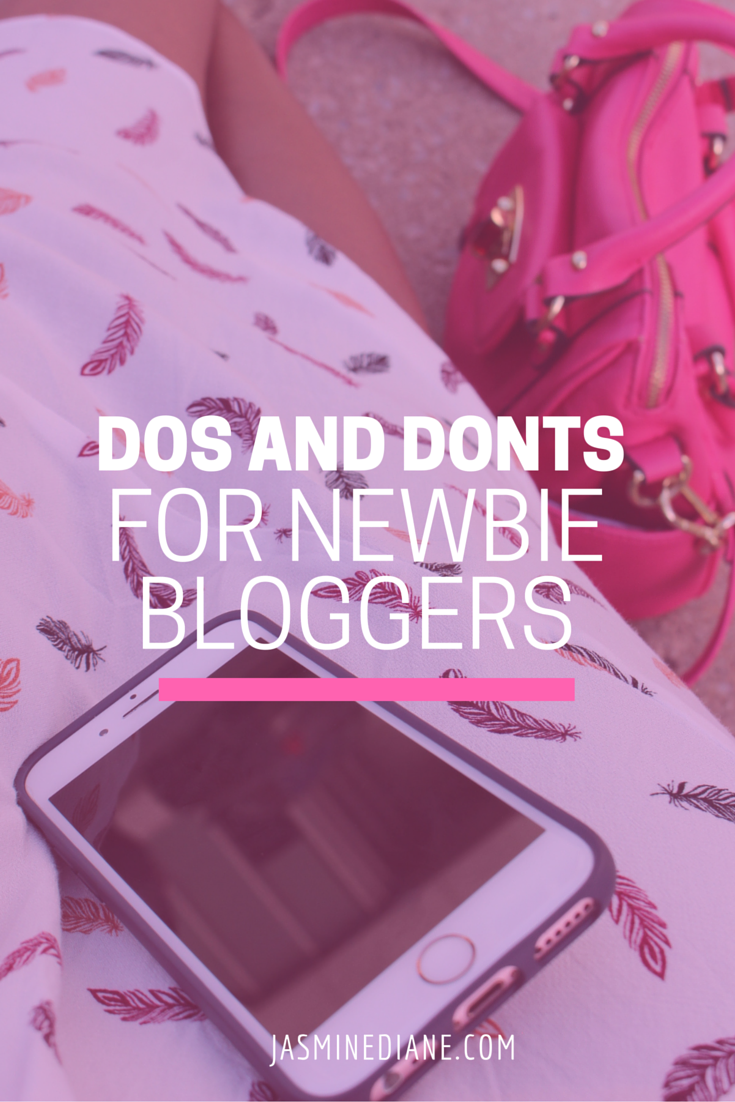 Dos and Don'ts For Newbie Bloggers by jasmine cooper of jasminediane.com