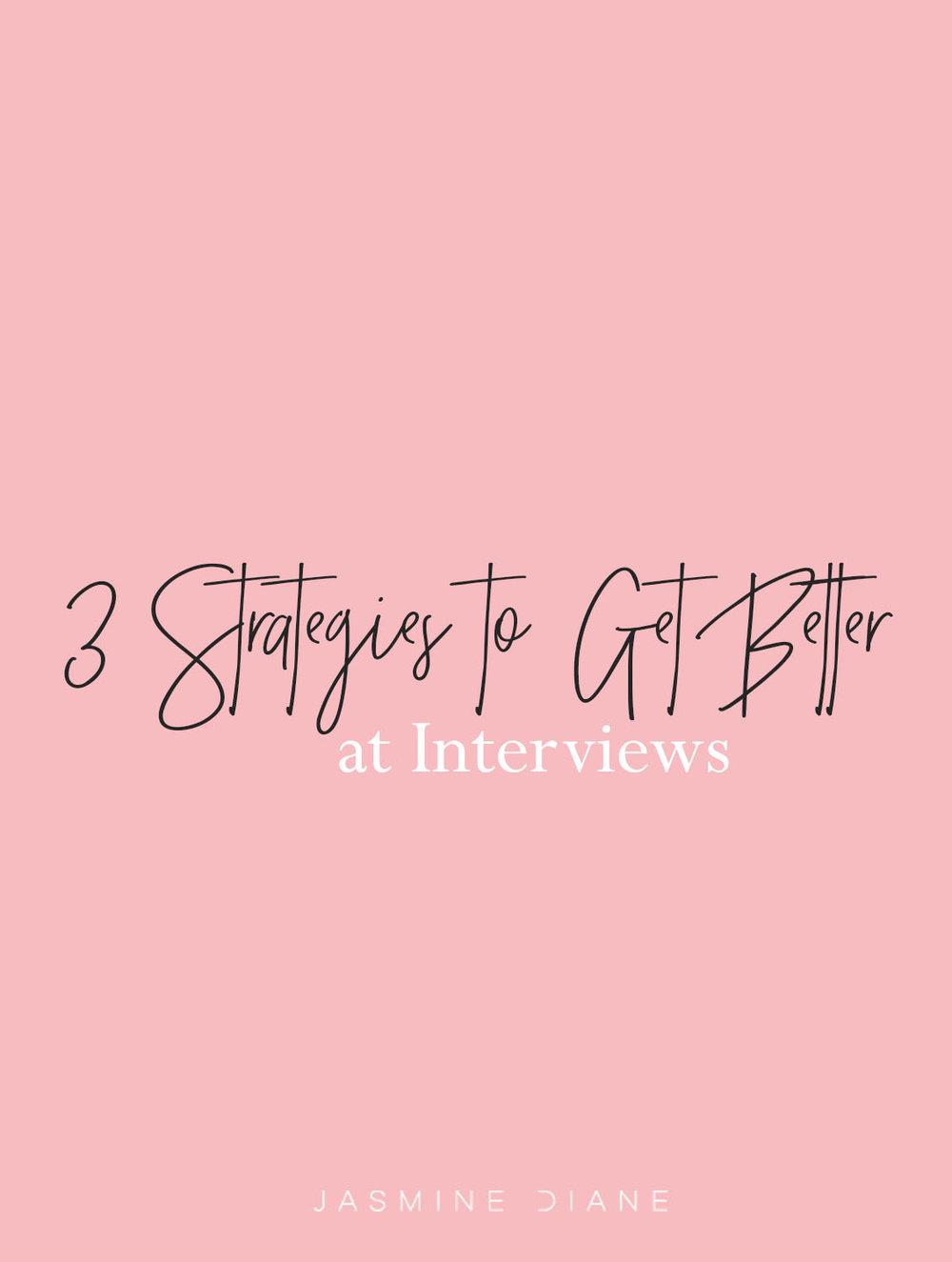3 strategies to get better at interviews by jasmine diane
