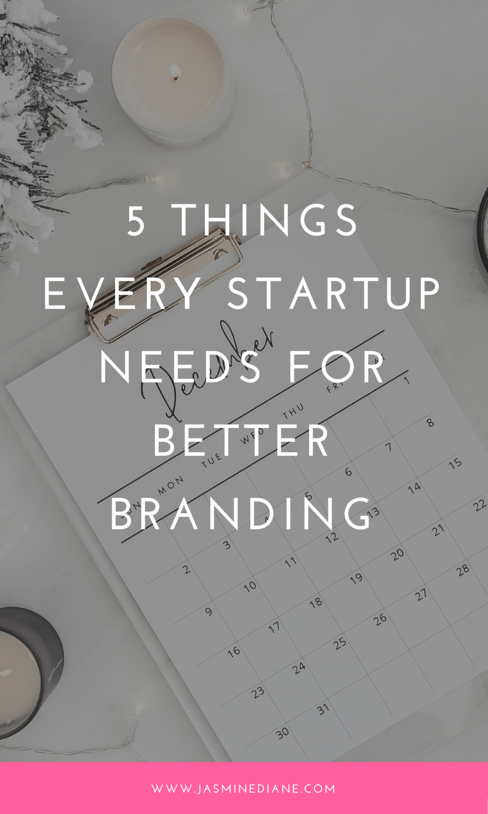 5 Things Every Startup Needs for Better Branding
