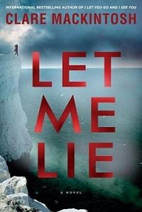 Let Me Lie Clare Mackintosh.jpg