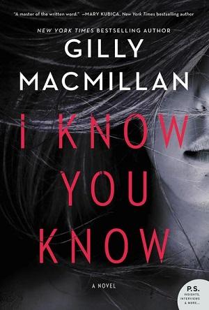 I Know You Know Gilly Macmillan.jpg