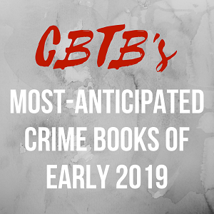 Most Anticipated Crime Books of Early 2019.png
