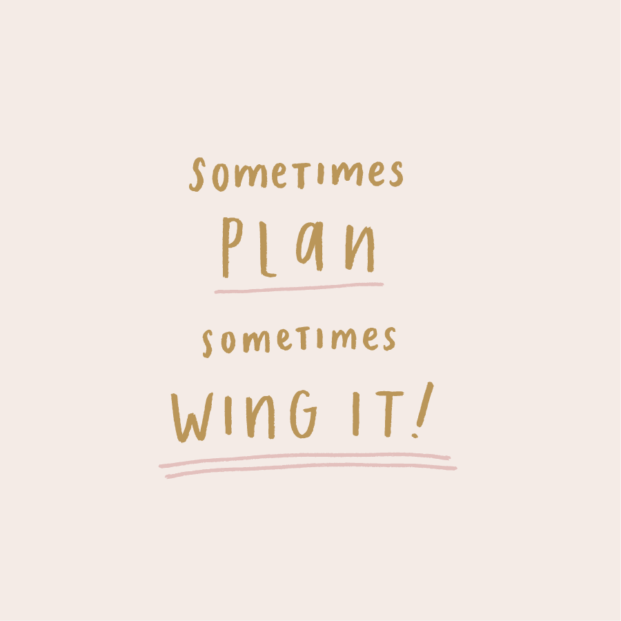 sometimes-plan-sometimes-wing-it.jpg
