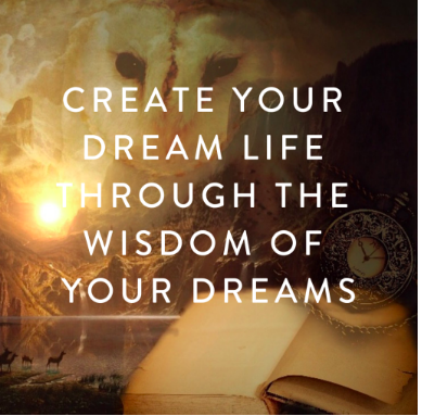 July 26th-28th -- Create Your Dream Life through the Wisdom of your Dreamswith Elly MolinaUpstate NY, Location TBA -