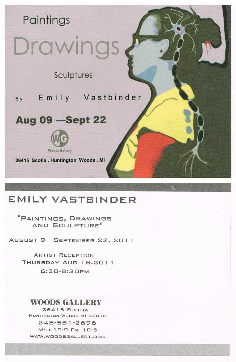 Emily Vastbinder: Paintings Drawings Sculptures , 2011, at the Woods Gallery, Huntington Woods MI
