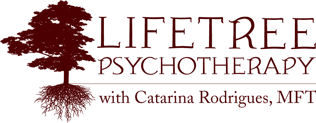 Lifetree Psychotherapy with Catarina Rodrigues, MS, MFT #415-756-8154