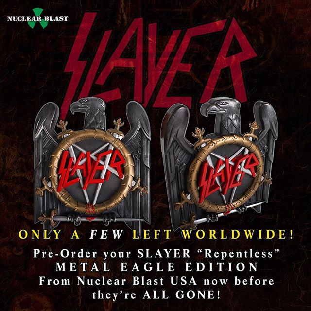 It's now or never. Less than 100 of these SLAYER 'Repentless' Metal Eagle Editions are left in the world! Only 3k pieces were made. The only place left to get them is at http://shop.nuclearblast.com. Ships Worldwide!