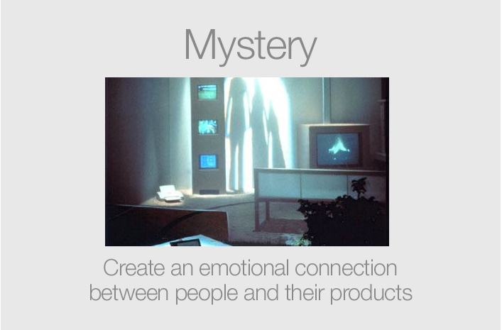 Mystery:  Create an emotional connection