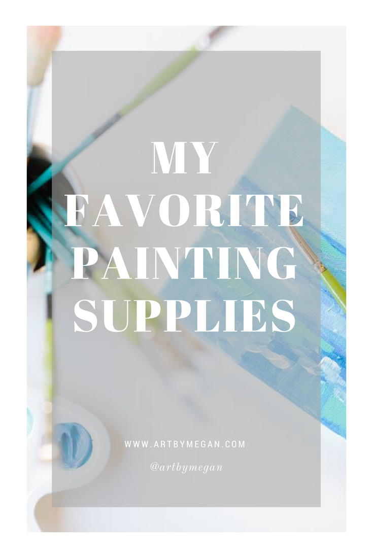 My Favorite Painting Supplies